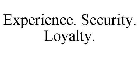 EXPERIENCE. SECURITY. LOYALTY.