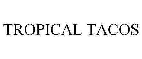 TROPICAL TACOS