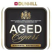 D DUNHILL MADE TO DUNHILL'S UNIQUE STANDARD OF PERFECTION INTERNATIONALLY RENOWNED SINCE 1907 AGED CIGARS RESERVA ESPECIAL