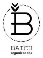 B BATCH ORGANIC SOAPS