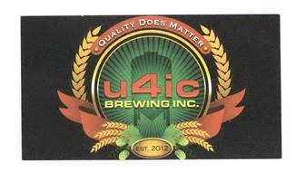 QUALITY DOES MATTER U4IC BREWING INC. EST. 2012