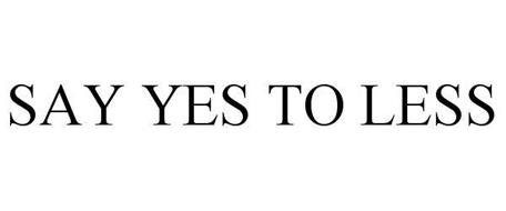 SAY YES TO LESS
