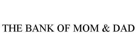 THE BANK OF MOM & DAD