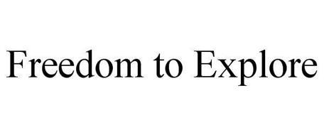 FREEDOM TO EXPLORE