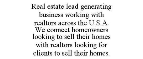 REAL ESTATE LEAD GENERATING BUSINESS WORKING WITH REALTORS ACROSS THE U.S.A. WE CONNECT HOMEOWNERS LOOKING TO SELL THEIR HOMES WITH REALTORS LOOKING FOR CLIENTS TO SELL THEIR HOMES.