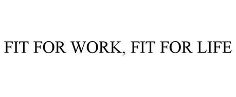 FIT FOR WORK, FIT FOR LIFE