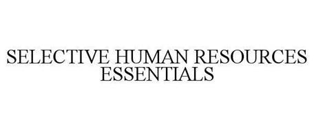 SELECTIVE HUMAN RESOURCES ESSENTIALS