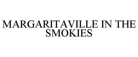 MARGARITAVILLE IN THE SMOKIES