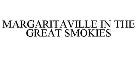 MARGARITAVILLE IN THE GREAT SMOKIES