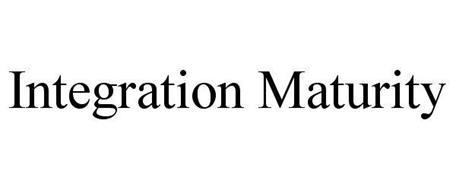 INTEGRATION MATURITY