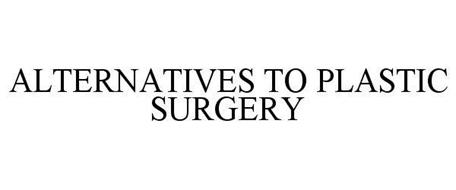 ALTERNATIVES TO PLASTIC SURGERY