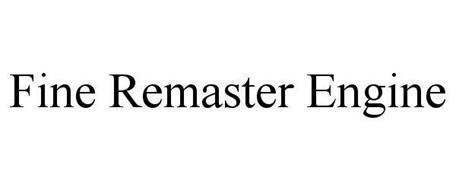 FINE REMASTER ENGINE