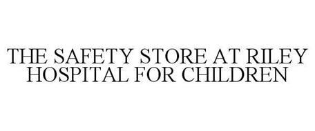 THE SAFETY STORE AT RILEY HOSPITAL FOR CHILDREN