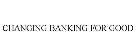 CHANGING BANKING FOR GOOD