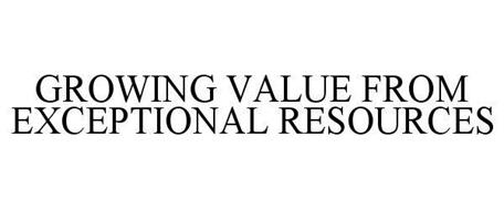 GROWING VALUE FROM EXCEPTIONAL RESOURCES