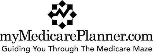 MYMEDICAREPLANNER.COM GUIDING YOU THROUGH THE MEDICARE MAZE