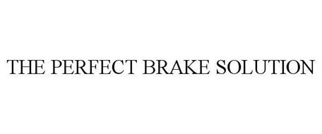 THE PERFECT BRAKE SOLUTION