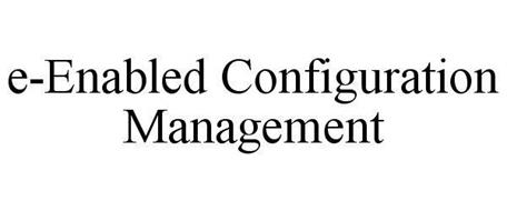 E-ENABLED CONFIGURATION MANAGEMENT