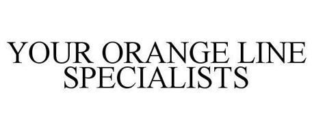 YOUR ORANGE LINE SPECIALISTS