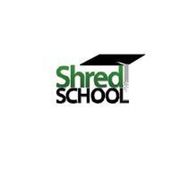 SHRED SCHOOL