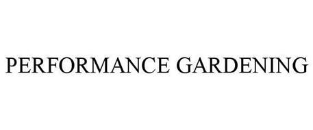 PERFORMANCE GARDENING
