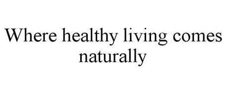 WHERE HEALTHY LIVING COMES NATURALLY