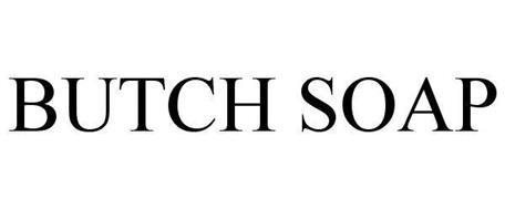 BUTCH SOAP