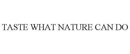 TASTE WHAT NATURE CAN DO