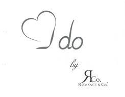 I DO BY R&CO. ROMANCE & CO.