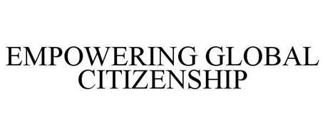 EMPOWERING GLOBAL CITIZENSHIP