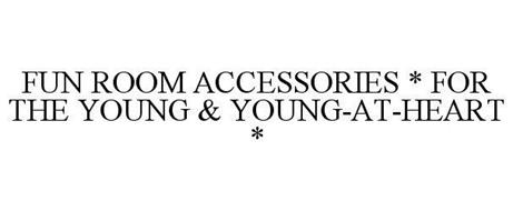 FUN ROOM ACCESSORIES * FOR THE YOUNG & YOUNG-AT-HEART *