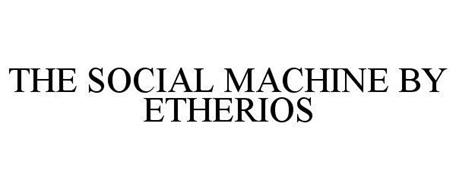 THE SOCIAL MACHINE BY ETHERIOS
