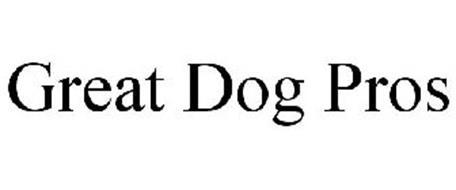 GREAT DOG PROS