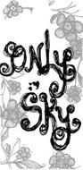 ONLY SKY