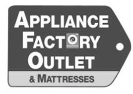 APPLIANCE FACTORY OUTLET & MATTRESSES