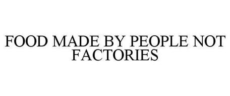 FOOD MADE BY PEOPLE NOT FACTORIES