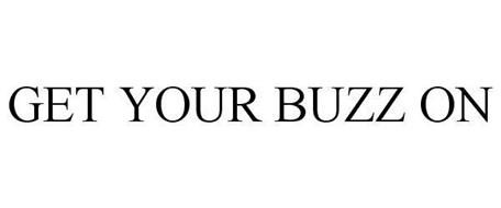GET YOUR BUZZZZ ON!
