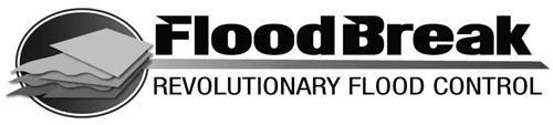 FLOODBREAK REVOLUTIONARY FLOOD CONTROL