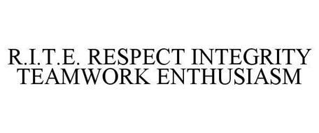 R.I.T.E. RESPECT INTEGRITY TEAMWORK ENTHUSIASM
