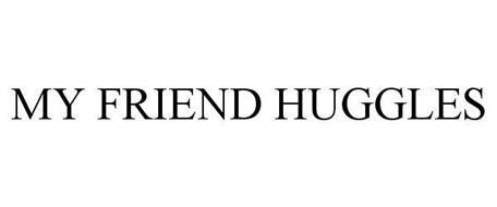 MY FRIEND HUGGLES