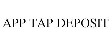 APP, TAP, DEPOSIT.