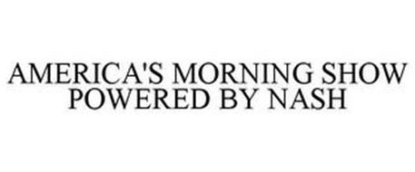 AMERICA'S MORNING SHOW POWERED BY NASH