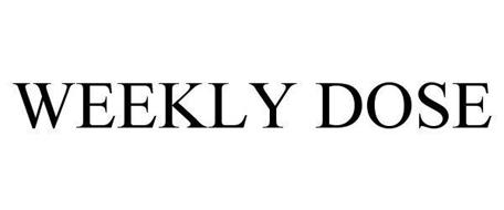 WEEKLY DOSE