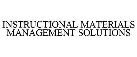 INSTRUCTIONAL MATERIALS MANAGEMENT SOLUTIONS