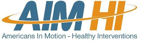 AIM HI AMERICANS IN MOTION - HEALTHY INTERVENTIONS