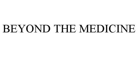 BEYOND THE MEDICINE