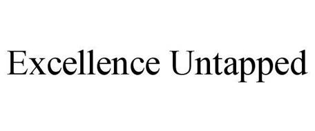 EXCELLENCE UNTAPPED