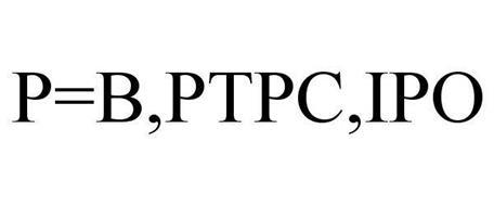 P=B,PTPC,IPO