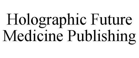 HOLOGRAPHIC FUTURE MEDICINE PUBLISHING
