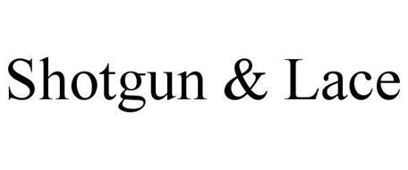 SHOTGUN & LACE